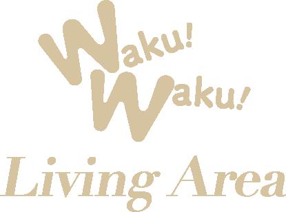 WakuWaku!living area