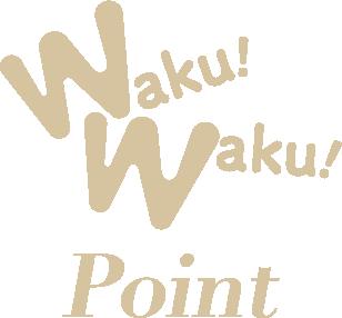 WakuWaku!Point